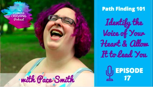 [EP 17] Pathfinding 101:  Identify the Voice of Your Heart & Allow It to Lead You