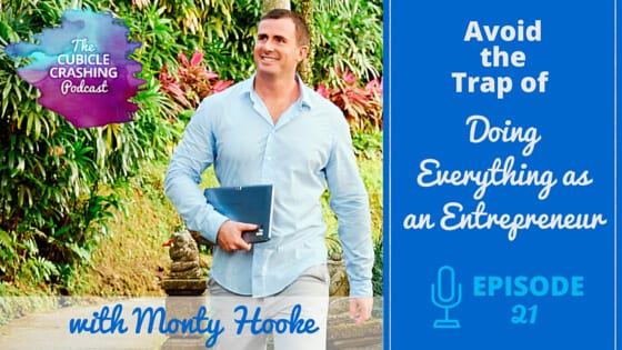 [Ep 21] Avoid the Trap of Doing Everything as an Entrepreneur
