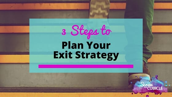 3 Steps to Plan Your 9-5 Exit Strategy