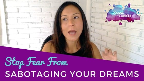 Stop Fear From Sabotaging Your Dreams