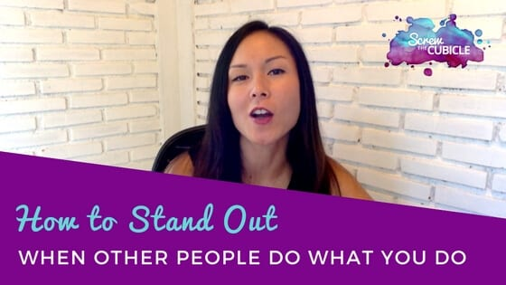 How to stand out when other people do what you do