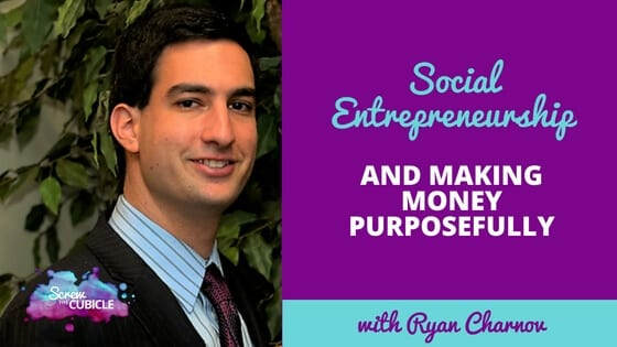 Social entrepreneurship and making money purposefully