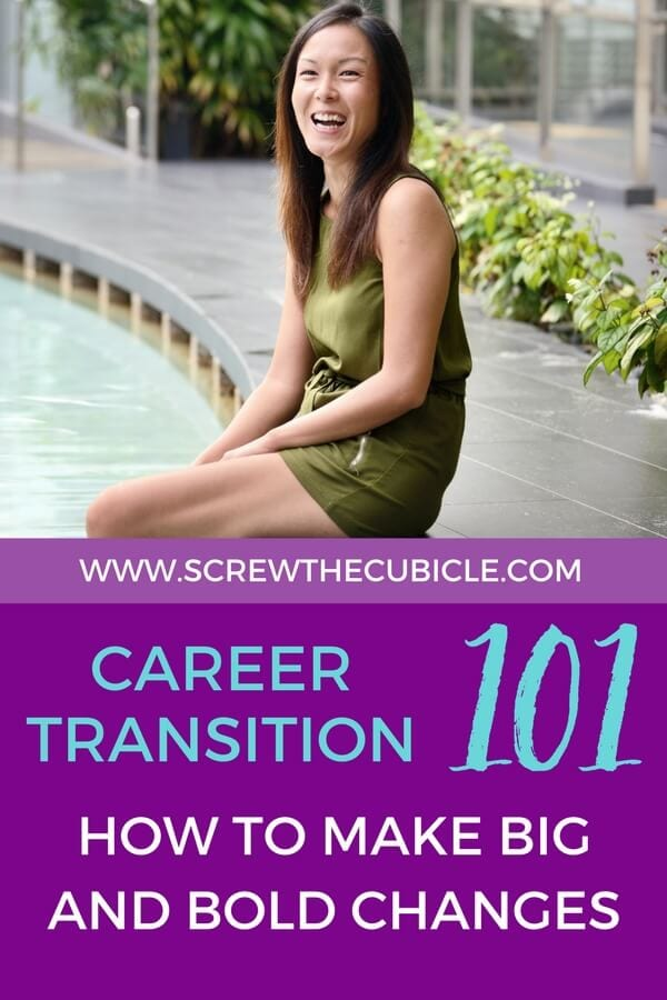 Career Transition 101: How to Make Big and Bold Changes