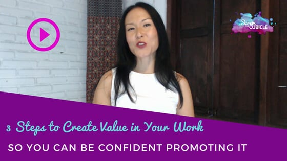 3 Steps to Create Value in Your Work So You Can Be Confident Promoting It