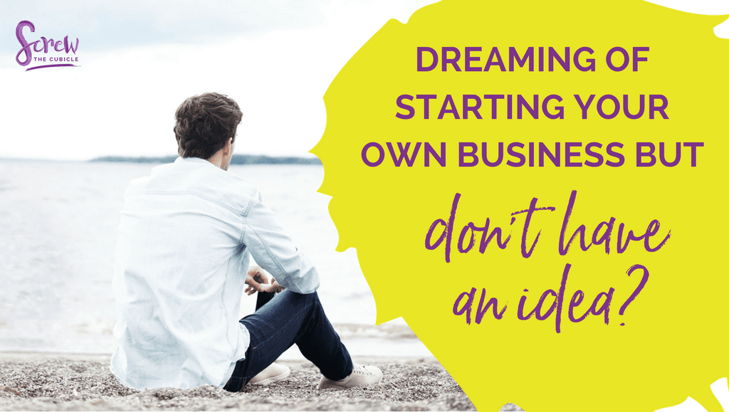 Dreaming of starting your own business but don't have an idea?