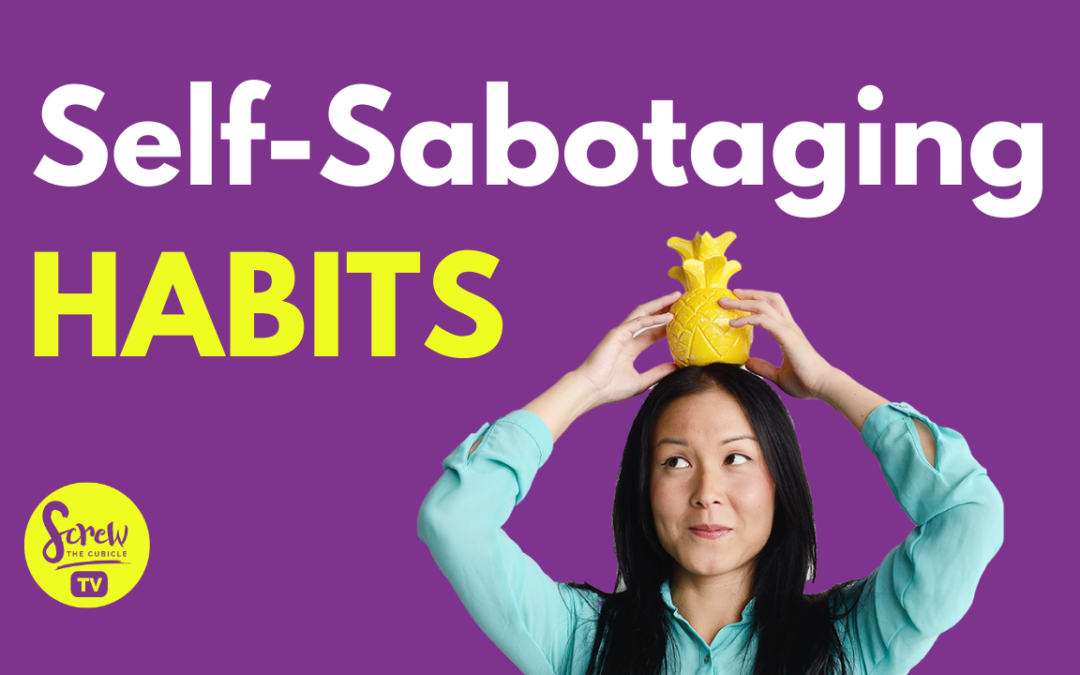 3 Ways to Overcome Self-Sabotaging Habits