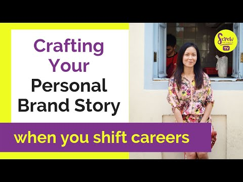Craft the Story of Your Personal Brand When Your Shift Careers