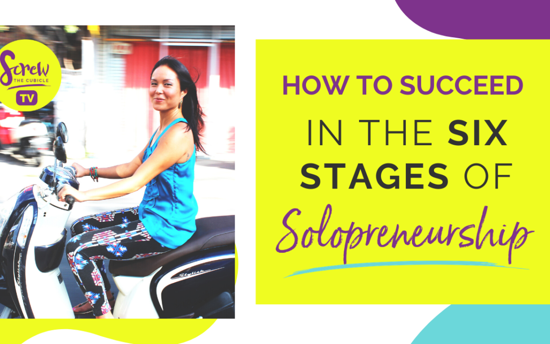 The 6 Stages Of Solopreneurship And What I've Learned To Succeed In Each Of Them