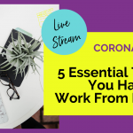 Coronavirus - 5 Essential Tips If You Have To Work From Home
