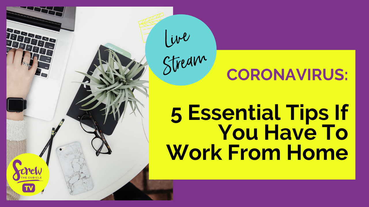 Coronavirus: 5 Essential Tips If You Have To Work From Home