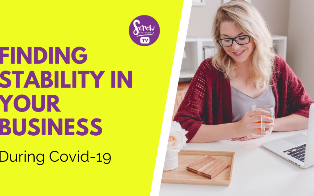 Finding Stability in Your Business During COVID 19