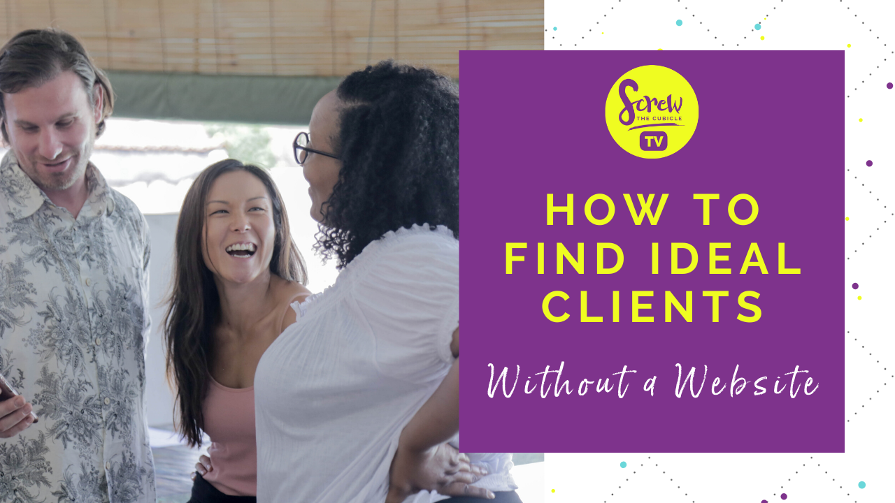 How to Find Ideal Clients Without a Website