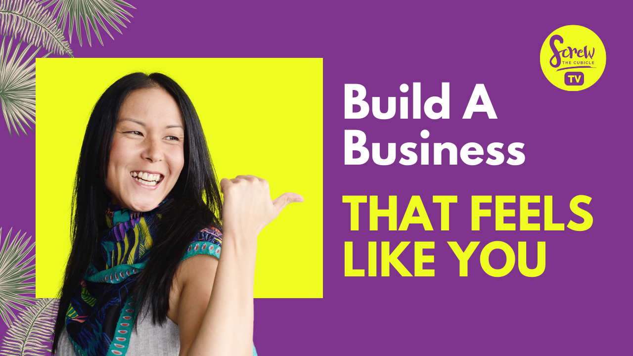 Build A Business That Feels Like YOU