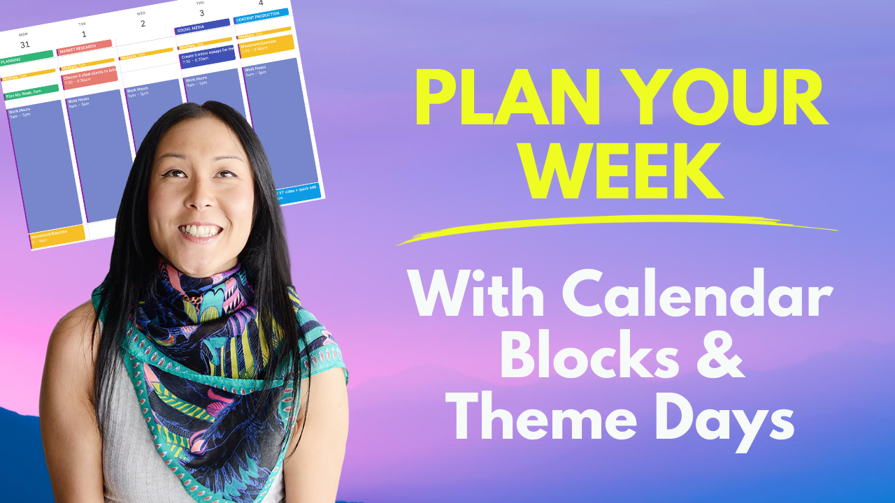 How To Plan Your Week With Calendar Blocks And Theme Days