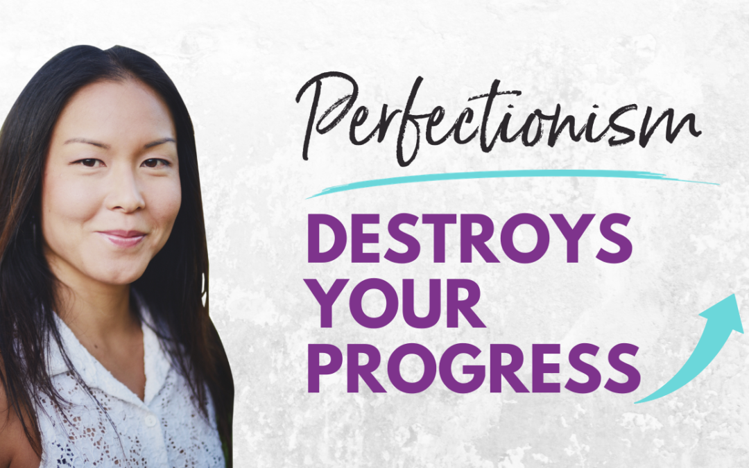 Why Perfectionism Will Destroy Your Progress