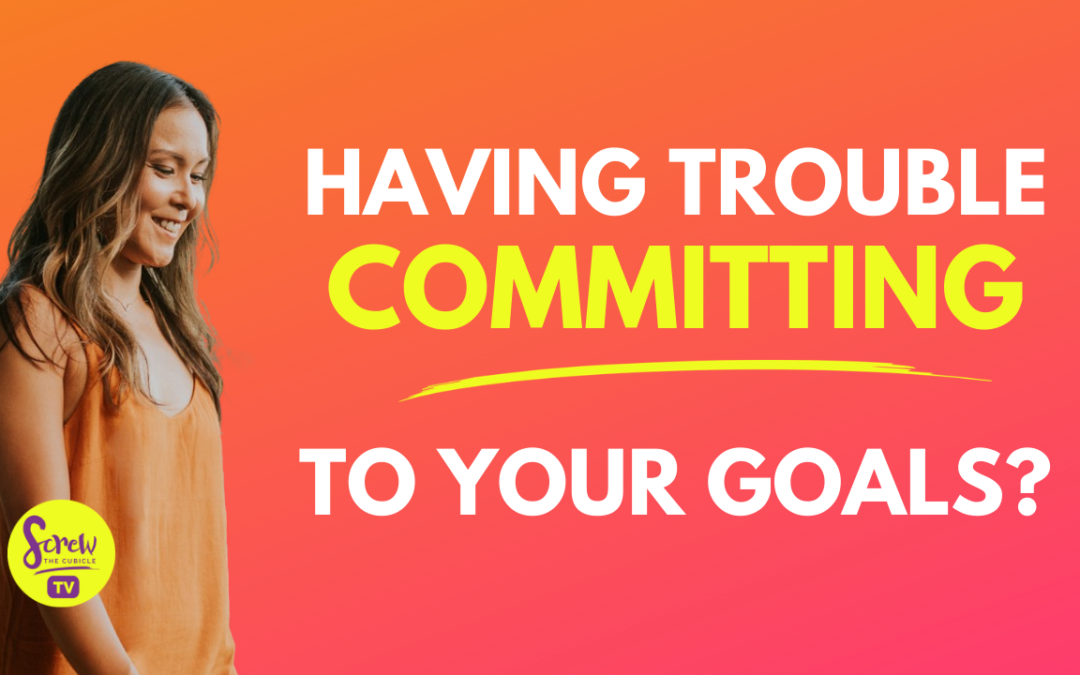 3 Things You Need To Know To Commit To Your Goals